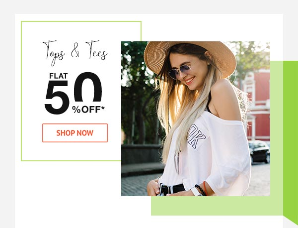 Tops & Tees Flat 50% Off
